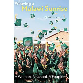 Weaving a Malawi Sunrise by Roberta Laurie - 9781772120868 Book