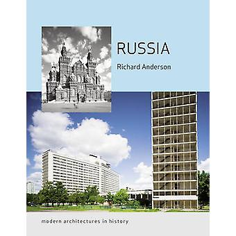 Russia - Modern Architectures in History by Richard Anderson - 9781780