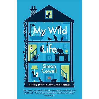 Ma vie sauvage - l'histoire d'un sauveteur d'animaux plus improbable par Simon Co