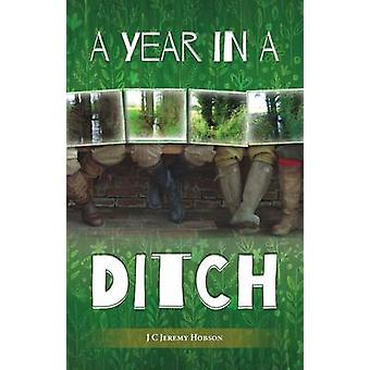 A Year in a Ditch by J. C. Jeremy Hobson - 9781849951647 Book