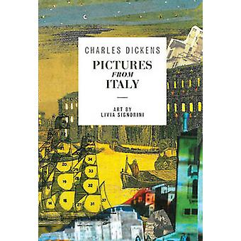 Pictures from Italy by Charles Dickens - Livia Signorini - 9789380340