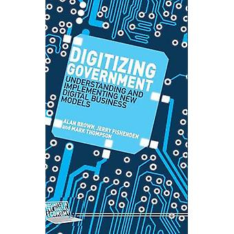 Digitizing Government - Understanding and Implementing New Digital Bus