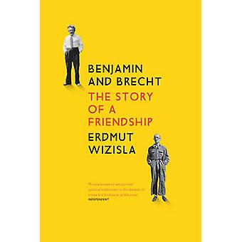 Benjamin and Brecht - The Story of a Friendship by Erdmut Wizisla - 97