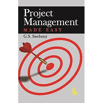 Project Management Made Easy by G. S. Sawhney - 9789381141960 Book
