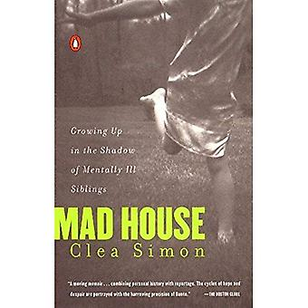 Maison de fous: Grandir dans l'ombre des frères et sœurs malades mentaux