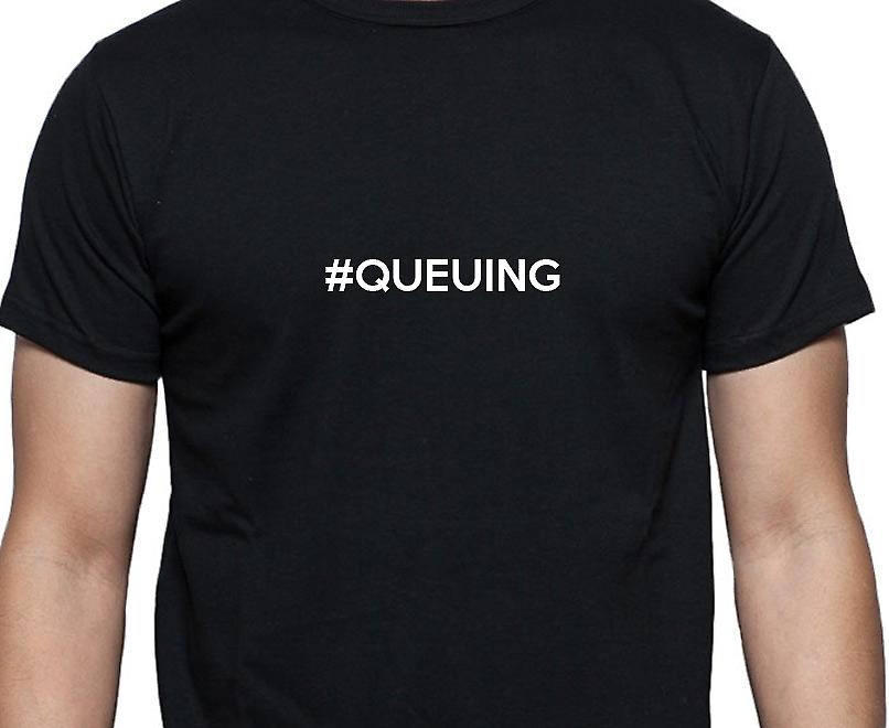 #Queuing Hashag Queuing Black Hand Printed T shirt