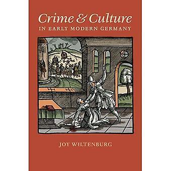 Crime and Culture in frühen modernen Deutschland