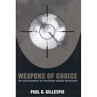 Weapons of Choice: The Development of Precision Guided Munitions