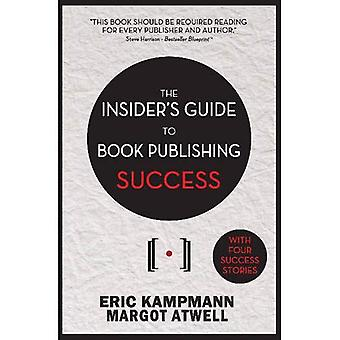 The Insider's Guide to Book Publishing Success