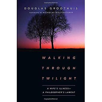 Ein Spaziergang durch Twilight: Eine Frau Krankheit--ein Philosoph Lament
