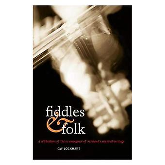 Fiddles and Folk: A Celebration of the Re-emergence of Scotland's Musical Heritage