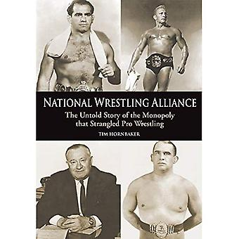 National Wrestling Alliance: The Untold Story of het monopolie dat gewurgd professioneel worstel