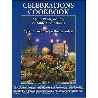 Celebrations Cookbook: Menus for Entertaining Family and Friends