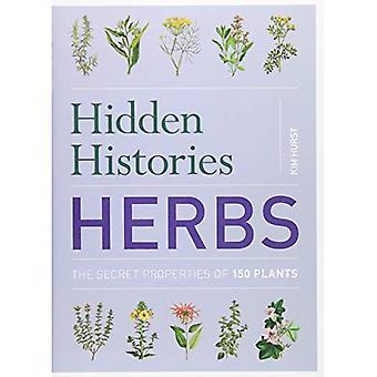 Hidden Histories: Herbs: The Secret Properties of 150 Plants