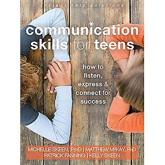 Communication Skills for Teens: How to Listen, Express, and Connect for Success (Instant Help Solutions)
