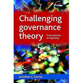 Governance-Theorie eine Herausforderung: Von Netzwerken zur Hegemonie
