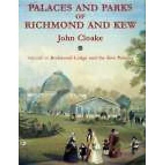 The Palaces and Parks of Richmond and Kew: Richmond Lodge and Kew Palaces