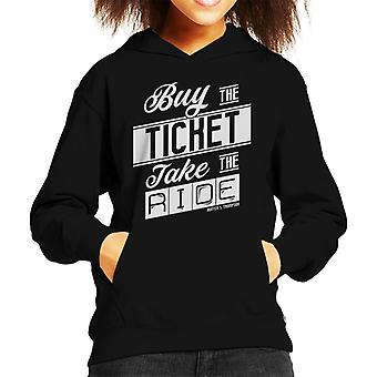 Fear And Loathing In Las Vegas Buy The Ticket Quote Kid's Hooded Sweatshirt