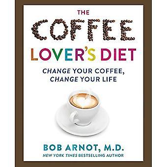 Dieta dell'amante del caffè: cambiare il vostro caffè, cambiare la tua vita