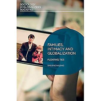 Perheet, läheisyyttä ja globalisaatio: kelluva siteet (sosiologian globalisoimiseen yhteiskuntien)