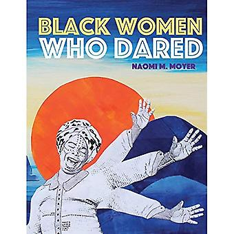 Black Women Who Dared