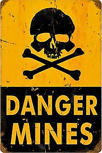 Danger Mines rusted metal sign    (pst 1812)