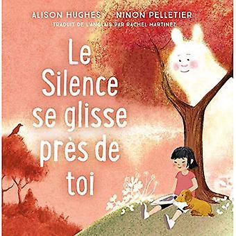 Le Silence Se Glisse Pr s� de Toi