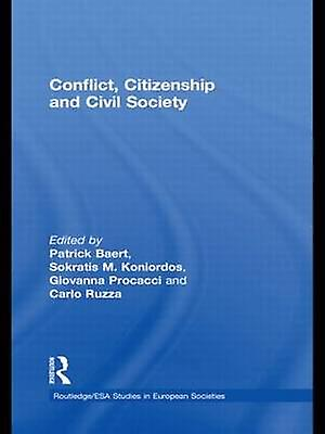 Conflict Citizenship and Civil Society by Baert & Partick