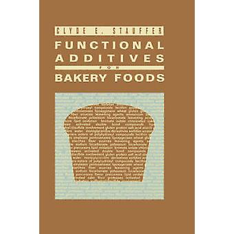 Functional Additives for Bakery Foods by Stauffer & Clyde E.
