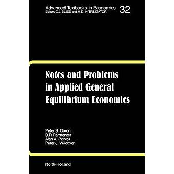 Notes and Problems in Applied General Equilibrium Economics by Dixon & P. B.