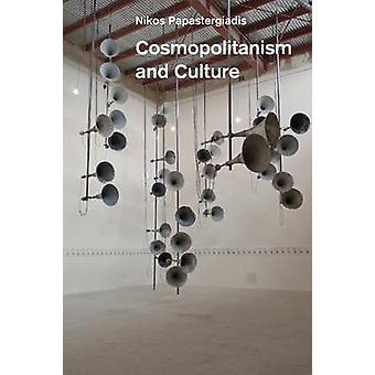 Cosmopolitanism and Culture by Papastergiadis & Nikos