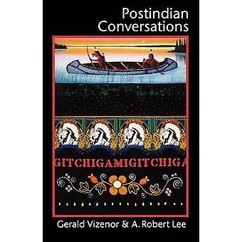Postindian Conversations by Vizenor & Gerald Robert
