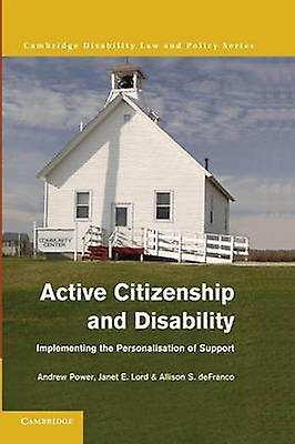 Active Citizenship and Disability ImpleHommesting the Personalisation of Support by Power & Andrew