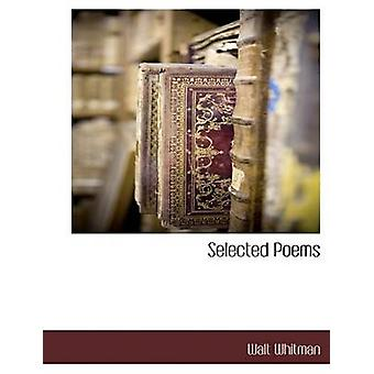 Selected Poems by Whitman & Walt