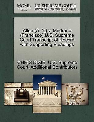 Allee A. Y. v. Medrano Francisco U.S. Supreme Court Transcript of Record with Supporting Pleadings by DIXIE & CHRIS
