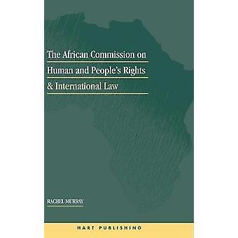 Den afrikanska kommissionen för mänskliga och folkens rättigheter och internationell rätt av Murray & Rachel