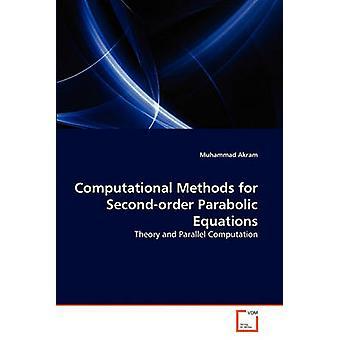 Computational Methods for Secondorder Parabolic Equations by Akram & Muhammad