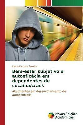 Bemestar subjetivo e autoeficcia em dependentes de cocanacrack by voituredoso Ferreira Eliane