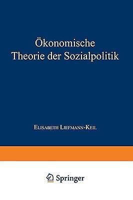 Konomische Theorie der Sozialpolitik by LiefhomHommesKeil & Elisabeth