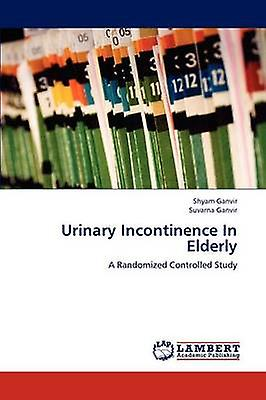 Urinary Incontinence In Elderly by Ganvir & Shyam