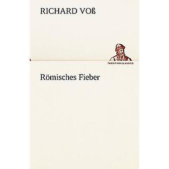 Romisches Fieber by Vo & Richard