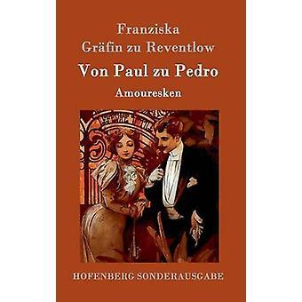 Von Paul Zu Pedro von Franziska Grfin Zu Reventlow