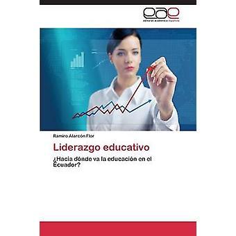 Liderazgo Educativo by Alarcon Flor Ramiro