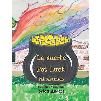 La suerte  Pot Luck by Alvarado & Pat