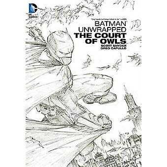 Batman Unwrapped  The Court Of Owls by Scott Snyder