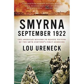 Smyrna - September 1922 - The American Mission to Rescue Victims of th