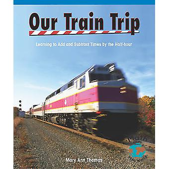 Our Train Trip by Mary Thomas - 9780823988495 Book