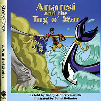 Anansi and the Tug O' War by Baird Hoffmire - Bobby Norfolk - Sherry