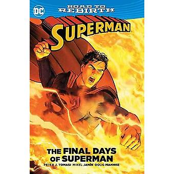Superman The Final Days of Superman TP by Peter J. Tomasi - 978140126