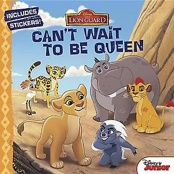 The Lion Guard - Can't Wait to Be Queen by Disney Book Group - Gina Go